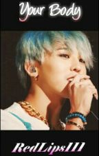 Your Body /GD by RedLips111