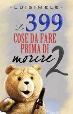Le 399 cose da fare prima di morire 2 by LuigiMele-