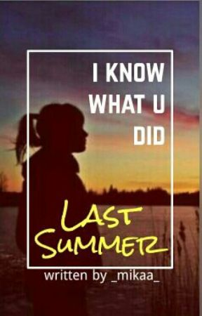 I Know What U Did Last Summer by _mikaa_