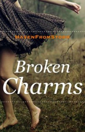 Broken Charms by HavenFromStorm
