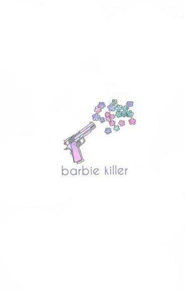 barbie killer ⇉ camren