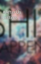 #AfterUs Letters by Nisasasa