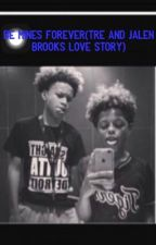 Be Mines Forever(tre And Jalen Brooks Love Story) by lovebre2002