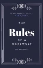 The Rules of The Werewolf by chica_2016