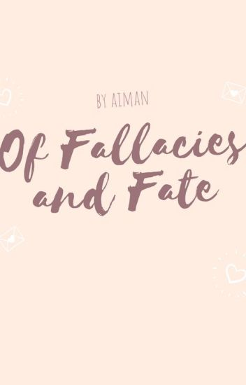Of Fallacies And Fate
