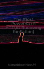 The Most Powerful (A HTTYD Runaway fanfiction) by hiccstridtoothless39