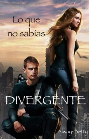 Lo que no sabías: Divergente by AlwaysBetty