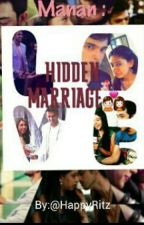 Manan - Hidden Marriage  by happyritz