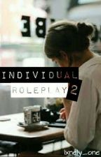 ✴Indιvιdυal Roleplay✴ [Closed For Some Time] by -_idc_-