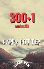 300+1 cose che forse non sapevi su Harry Potter. by IvanHpEw