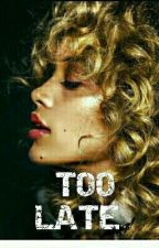 Too Late (N.H) by CrezyMofosBaby