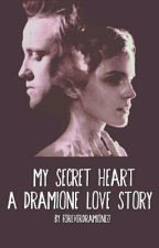 My Secret Heart- A Dramione Love Story by ForeverDramione22
