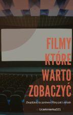 Filmy które warto zobaczyć by Uciekinierka321