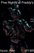 Five Night's at Freddy's 3- almas libertadas by Kisune_Pixel