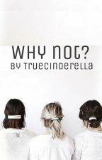 Why not?// Dylan O'Brien ff// by TrueCinderella