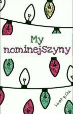 My Nominejszyny :D by Kinatyczka