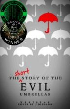 The (Short) Story of the Evil Umbrellas [Completed] by thenonmouse