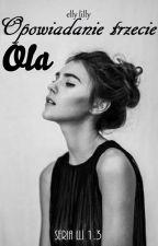 Opowiadanie trzecie Ola by ellylilly1983