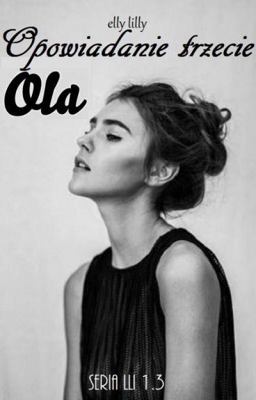 Opowiadanie trzecie Ola