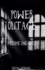 Power Outage - Merome One-Shot by OliviaKeenan5
