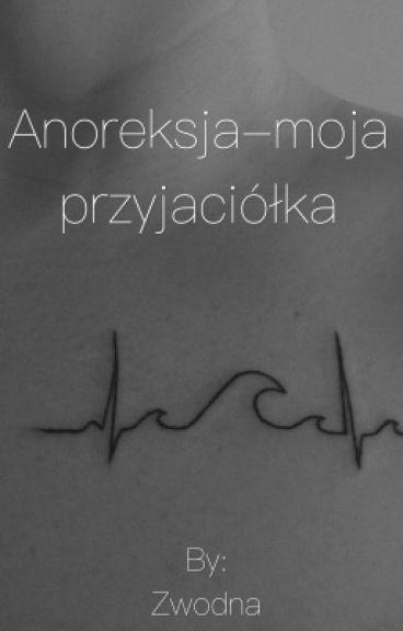 Anoreksja-moja przyjaciółka ✔️