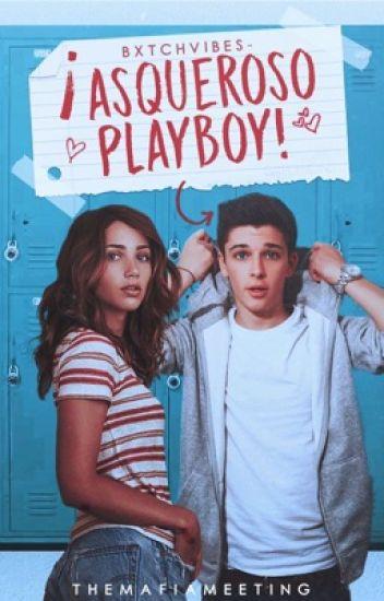 ¡¡Asqueroso Playboy!!