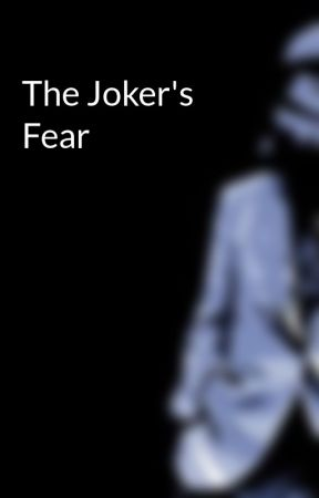 The Joker's Fear by Iamafunidiot