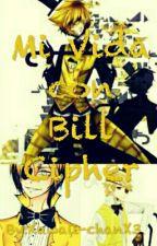 Mi vida con el Demonio Bill Cipher by RockyAtsuko666