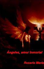 Ángeles, Amor Inmortal by agurne