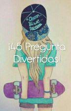 ¡45 Preguntas Divertidas! by Karla_Pulido