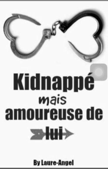 Kidnappé, mais amoureuse de lui...