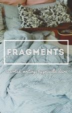 fragments  by perfectphobia