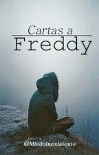 EXTRA: Cartas a Freddy by MiedoInexistente