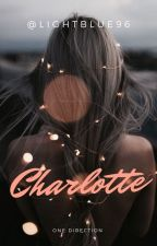 Charlotte || L.P. || #Wattys2017 by lightblue96