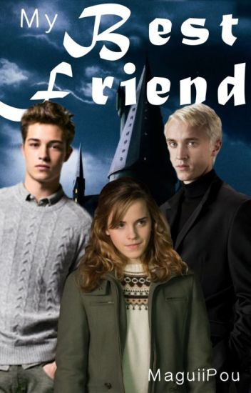 My Best Friend - Dramione