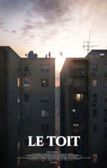 « Le toit. »
