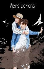 Viens Parions [VKOOK] by MazeYing