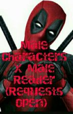 Male Characters X Male Reader (Requests Open) by uke_with_dark_soul