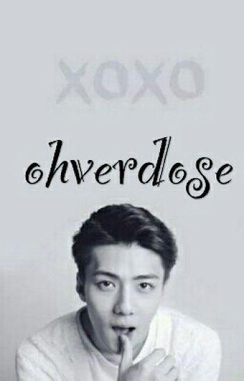 Ohverdose [Sehun-EXO Oc Fanfic]