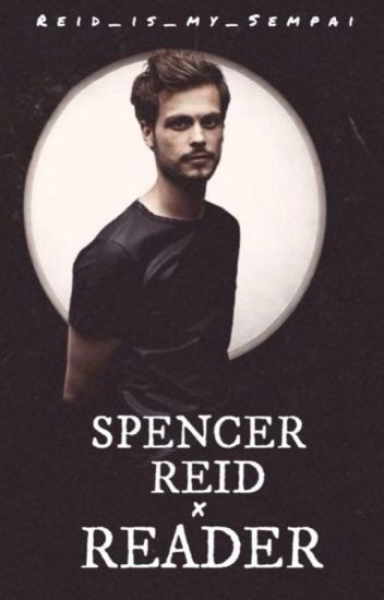 Spencer Reid x Reader One-Shots