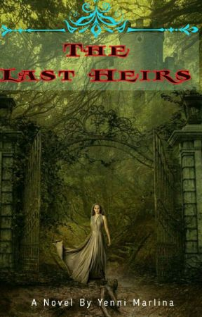 The Last Heirs [END] by QueenLady1