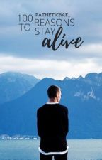 100 reasons to stay alive by patheticbae_