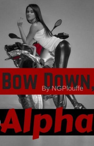 Bow Down, Alpha -Version 1-