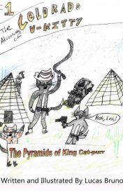 The Adventures of Colorado U-kitty #1 - The Pyramids of King Cat-purr by LucasClanCat