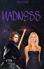 Madness | Anakin Skywalker (Slow Updates) by nickiomg