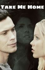 Take me home || The 100 Fanfiction by MsDisorder