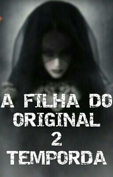 A Filha Do Original 2 Temporada