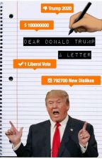 Dear Donald Trump by billiamclinton