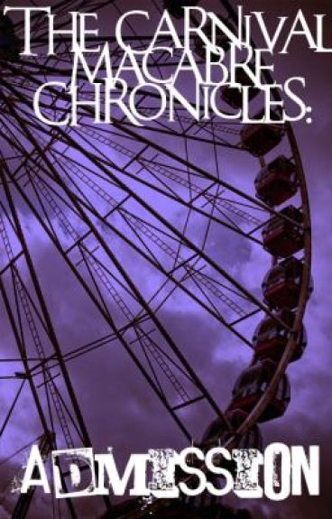 The Carnival Macabre Chronicles: Admission