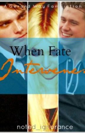 When Fate Intervenes [A Gerard Way Fan Fiction] by noted_ignorance